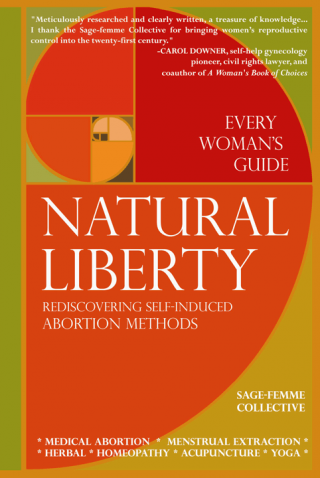 Natural Liberty. Rediscovering Self-induced abortion Methods