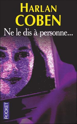 Ne le dis à personne... [Tell No One - fr]