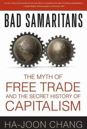 Недобрые Самаритяне: Миф о свободе торговли и Тайная история капитализма (ЛП)
