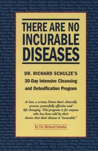 Неизлечимых болезней нет. 30-дневная программа по интенсивной очистке и детоксикации