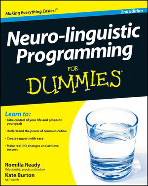 Neuro-linguistic Programming For Dummies® [2nd Edition]