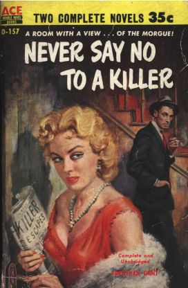 Never Say No To A Killer