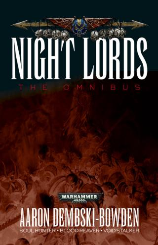 Night Lords: The Omnibus (Night Lords #1-3) [Warhammer 40000]