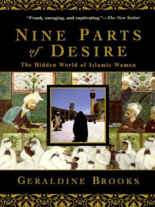 Nine Parts of Desire [The Hidden World of Islamic Women]