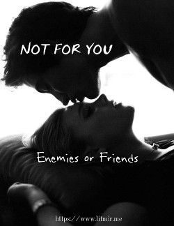 Not for you (СИ)