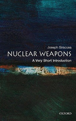 Nuclear Weapons: A Very Short Introduction