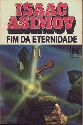 O fim da eternidade [The End of Eternity - pt]