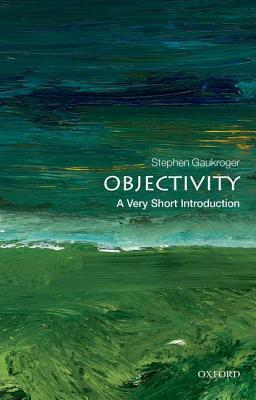 Objectivity [A Very Short Introduction]