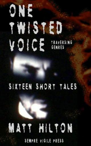 One Twisted Voice [A collection of stories]