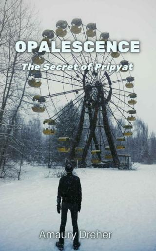 Opalescence: The Secret of Pripyat