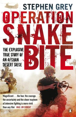 Operation Snakebite: The Explosive True Story of an Afghan Desert Siege