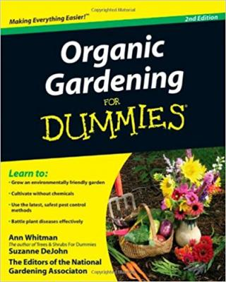 Organic Gardening For Dummies® [2nd Edition]