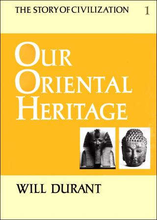 Our Oriental Heritage [The Story of Civilization 1 of 11]