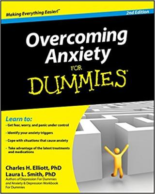 Overcoming Anxiety For Dummies® [2nd Edition]