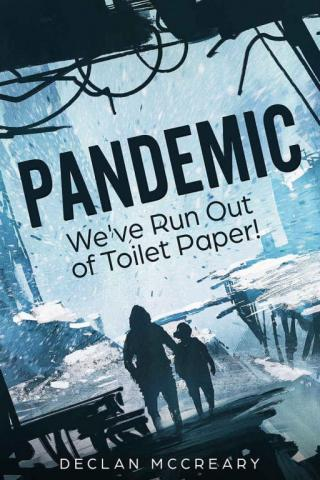 Pandemic: We've Run Out of Toilet Paper!