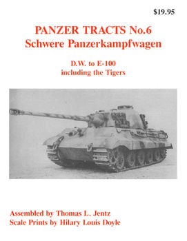 Panzer Tracts No.6: Schwere Panzerkampfwagen: D.W. to E-100 Including the Tigers
