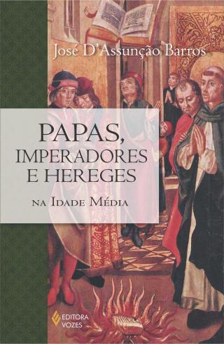 Papas, Imperadores e Hereges na Idade M