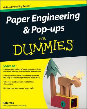 Paper Engineering & Pop-ups For Dummies®