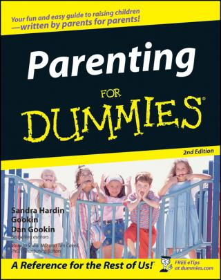 Parenting For Dummies® [2d Edition]