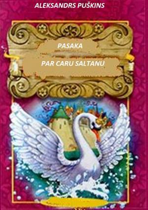 Pasaka par caru Saltanu [Сказка о царе Салтане - lv]