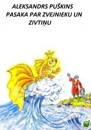 Pasaka par zvejnieku un zivtiņu [Сказка о рыбаке и рыбке - lv]