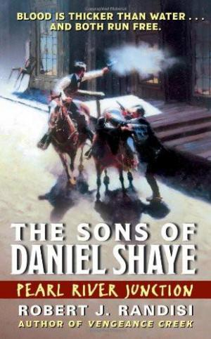 Pearl River Junction: The Sons of Daniel Shaye