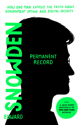 Permanent Record (Young Readers Edition): How One Man Exposed the Truth about Government Spying and Digital Security