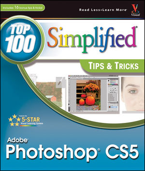 Photoshop® CS5: Top 100 Simplified® Tips and Tricks
