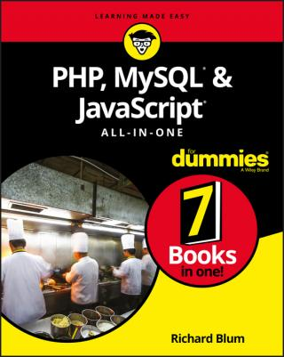 PHP, MySQL®, & JavaScript® All-in-One For Dummies®