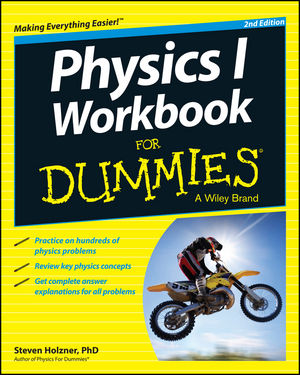 Physics I Workbook For Dummies® [2nd Edition]