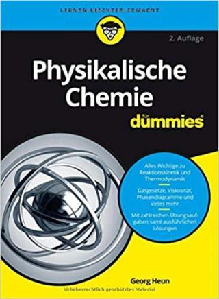 Physikalische Chemie Für Dummies [2. Auflage]