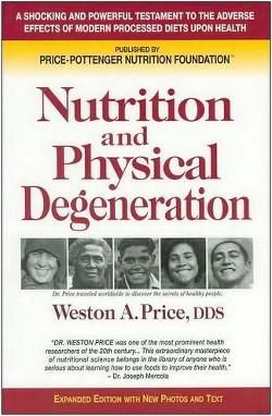 Питание и физическая дегенерация. О причинах вредного воздействия современной диеты на зубы и здоровье человека (ЛП)