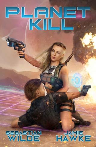 Planet Kill [A Dual Harem Pulp SciFi Adventure]