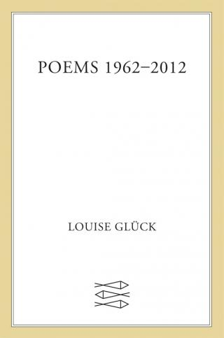 Poems 1962-2012 [The Nobel Prize in Literature 2020]
