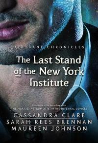 Последнее противостояние Нью-йоркского Института (ЛП)