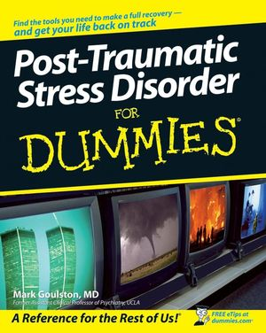 Post-Traumatic Stress Disorder For Dummies®