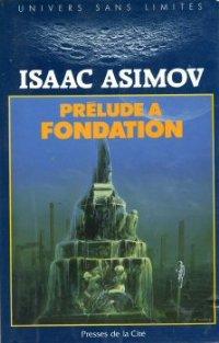 Prélude à Fondation [Prelude to Foundation - fr]