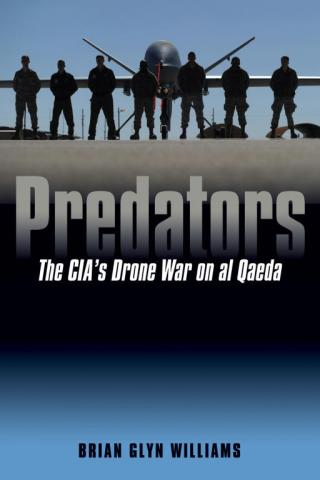Predators: The CIA's Drone War on al Qaeda