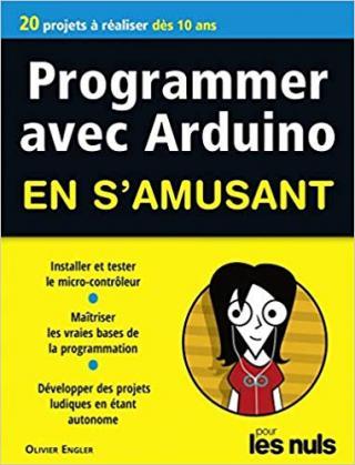 Programmer avec Arduino pour les Nuls en s'amusant
