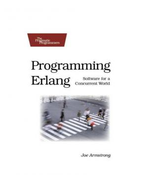 Programming Erlang. Software for a Concurrent World