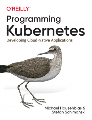 Programming Kubernetes [Developing Cloud-Native Applications]
