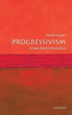 Progressivism: A Very Short Introduction