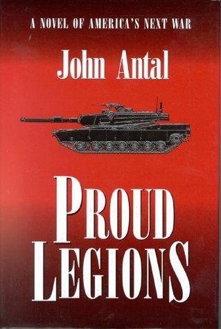 Proud Legions: A Novel of America's Next War