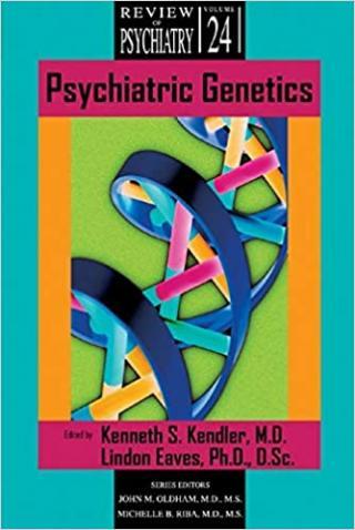 Psychiatric Genetics (Review of Psychiatry)