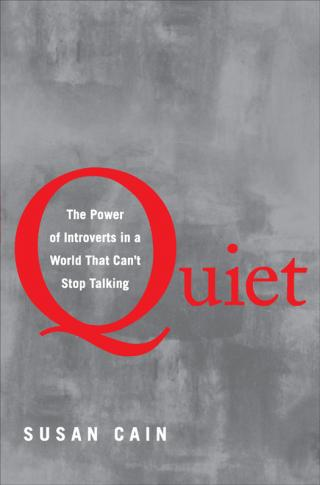 Quiet [The Power of Introverts in a World That Can't Stop Talking]