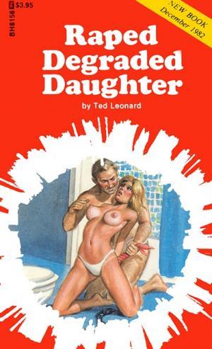 Raped degraded daughter