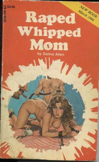 Raped whipped mom