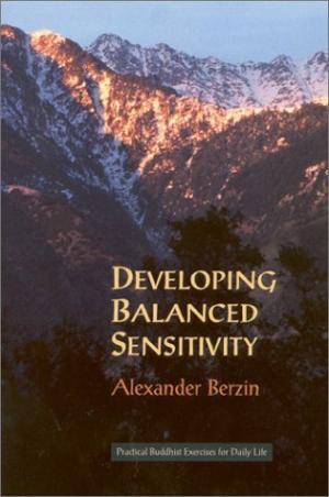 Развитие сбалансированной чувствительности: практические буддийские упражнения для повседневной жизни (дополненное второе издание)