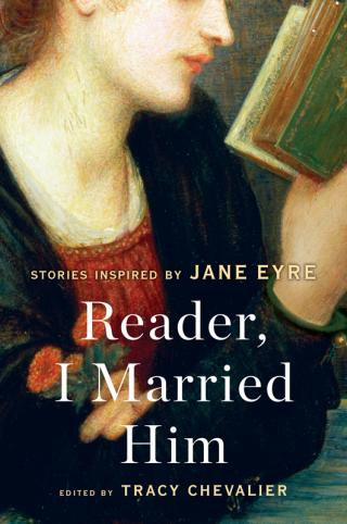 Reader, I Married Him [An anthology of stories]