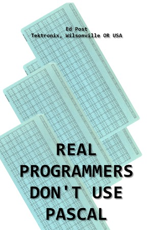 Real Programmers Don't Use PASCAL.